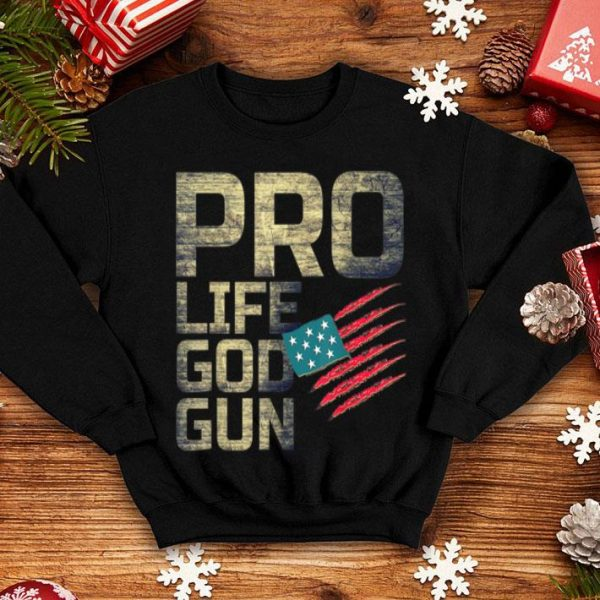 Pro Life Pro God Pro Gun shirt