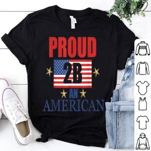 Proud To Be An American T Day Independence Flag shirt