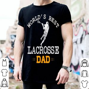 Worlds Best Lacrosse Dad Player Funny Fathers Day Cool shirt