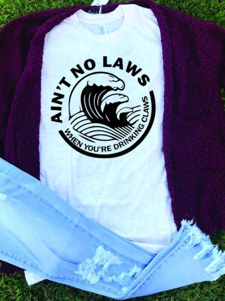 Ain t No Laws When You re Drinking Claws guy tee 1 - Ain't No Laws When You're Drinking Claws guy tee