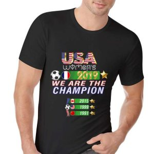 Awesome USA Women Soccer 2019 We Are The Champion shirt