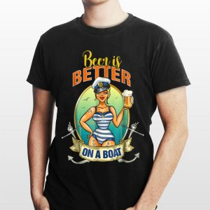 Beer is better on a Boat international beer day shirt