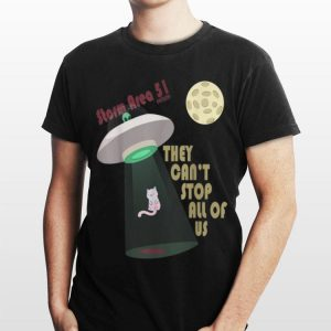 Cat Alien Storm Area 51 They Can't Stop Us All shirt