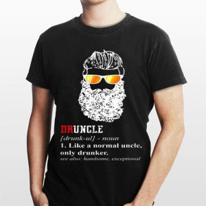 Druncle Beer Like A Normal Uncle shirt