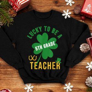 Lucky Teacher St Patricks Day 5th Grade Teacher shirt