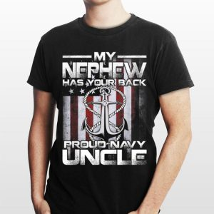 My Nephew Has Your Back Proud Navy Uncle shirt
