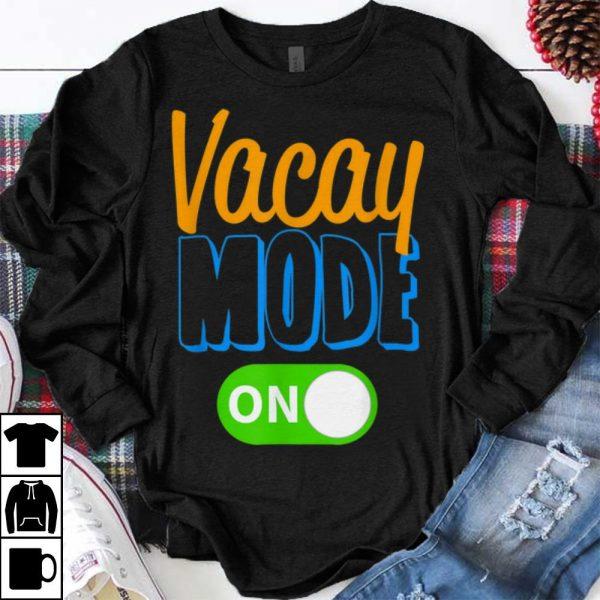 Original Vacay Mode On Family Vacation shirt