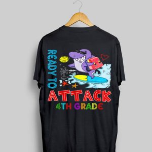 Ready To Attack 4th grade Shark Back To School shirt