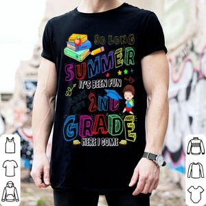 So Long Summer It's Been Fun Look Out 2nd Grade Here I Come shirt
