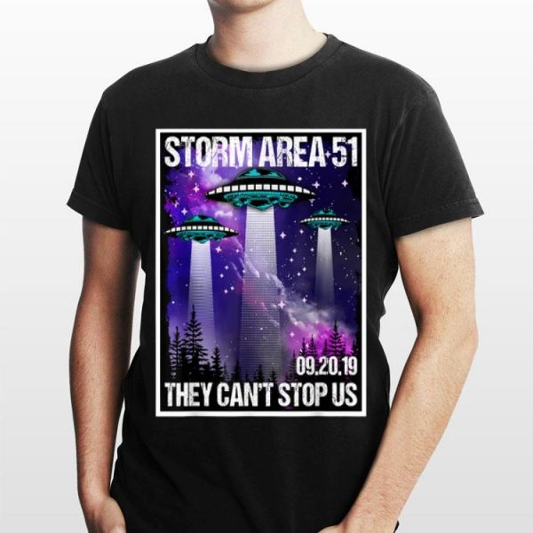 Storm Area 51 Alien UFO They Can't Stop Us All 09.20.2019 shirt