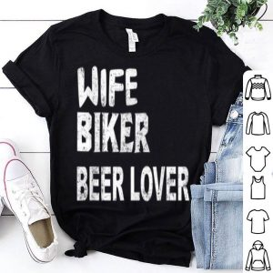 Wife And Biker Beer Lover For Women Mens shirt