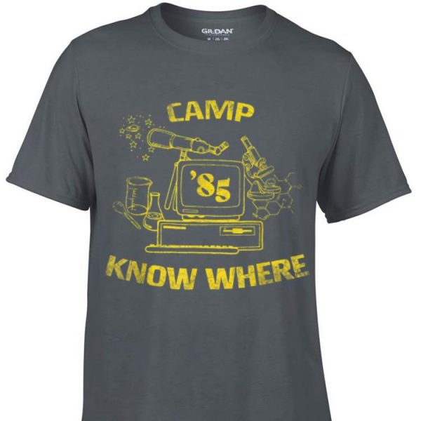 Awesome Camp Know Where 85 shirt