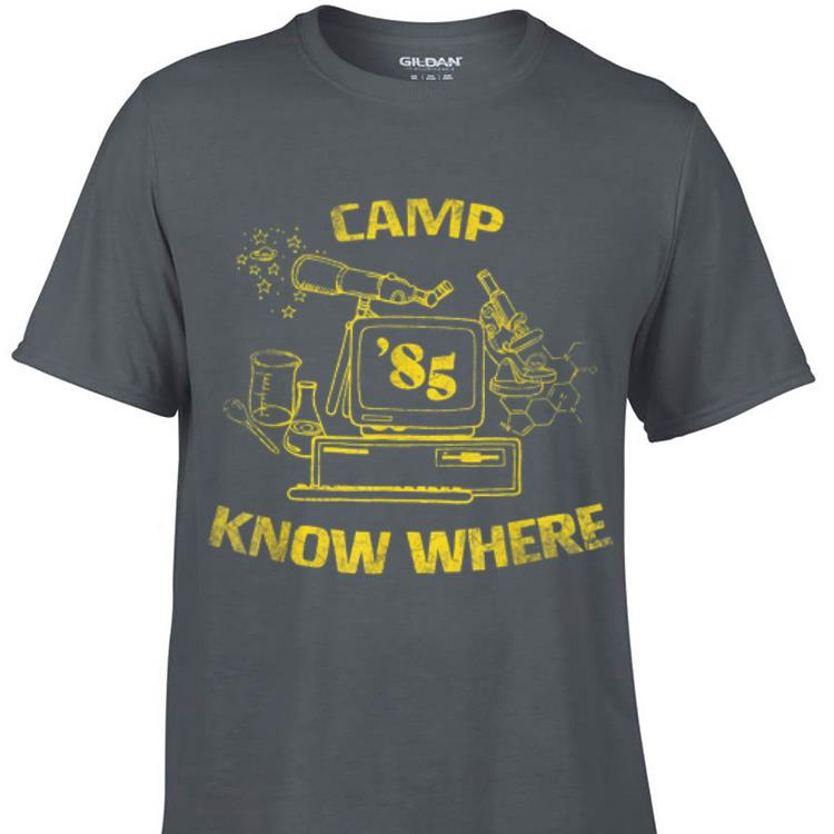 Awesome Camp Know Where 85 shirt 1 - Awesome Camp Know Where 85 shirt