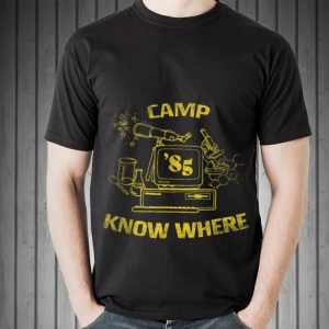Awesome Camp Know Where 85 shirt 1