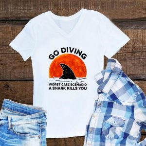 Awesome Go Diving Worst Case Scenario A Shark Kills You shirt