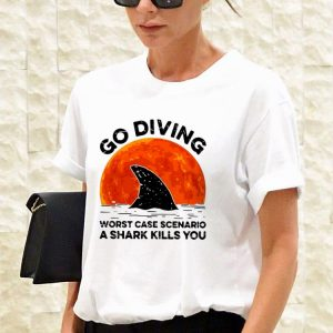 Awesome Go Diving Worst Case Scenario A Shark Kills You shirt 2
