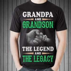 Awesome Grandpa And Grandson the Legend And The Legacy shirt