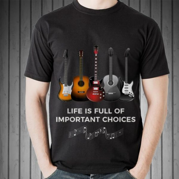 Awesome Life Is Full Of Important Choice shirt