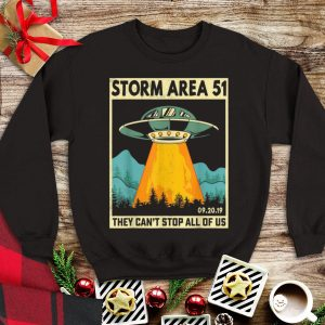 Awesome UFO Alien Storm Area 51 They Can't Stop All Of Us shirt