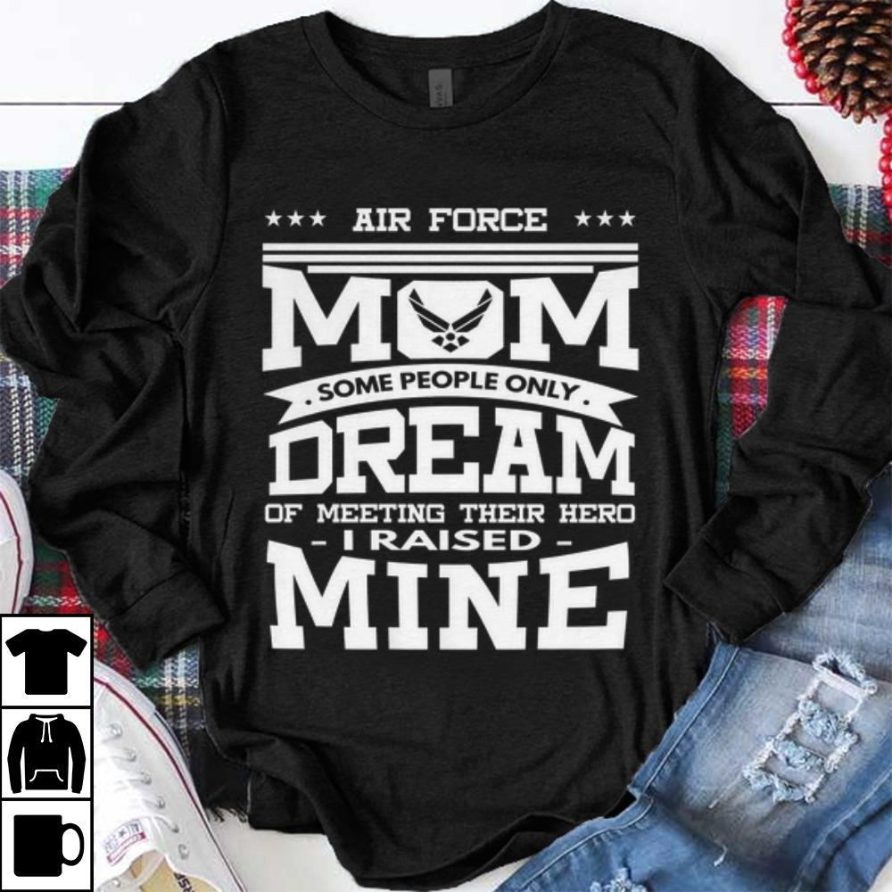 Funny Air Force Mom Some People Only Dream shirt 1 - Funny Air Force Mom Some People Only Dream shirt