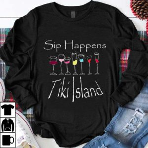 Funny Sip Happens Tiki Island shirt