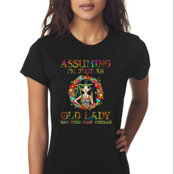 Hippie Girl Assuming I'm Just An Old Lady Was Your First Mistake sweater