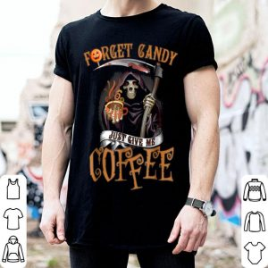Official Forget Candy Just Give Me Coffee Funny Halloween shirt