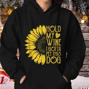 Original Sunflower Hold My Wine I Gotta Pet This Dog shirt 2