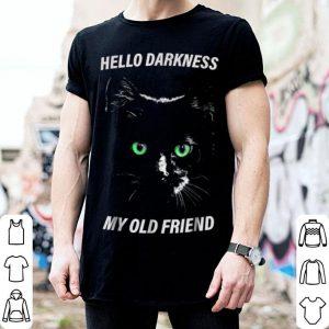 Premium Cat Hello Darkness My Old Friend Black Cat Love Gift shirt