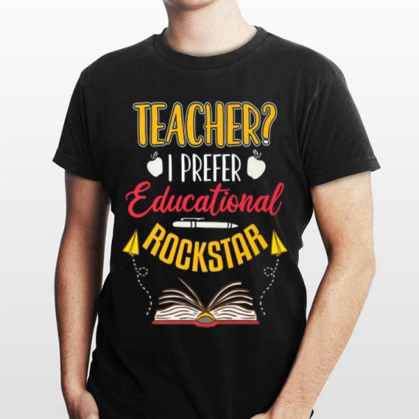 Teacher I Prefer Educational Rockstar Back To School Premium shirt