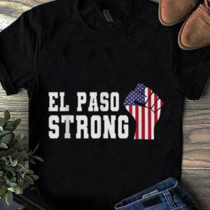 Top El Paso Strong The Fist American Flag shirt