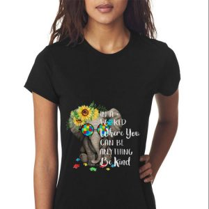 Top In A World Where You Can Be Anything Be Kind Autism Elephant Sunflower guy tee 2