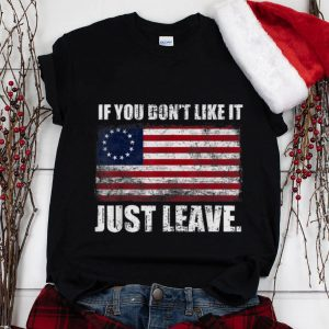 Wonder Betsy Ross Flag If You Don't Like It Just Leave shirt