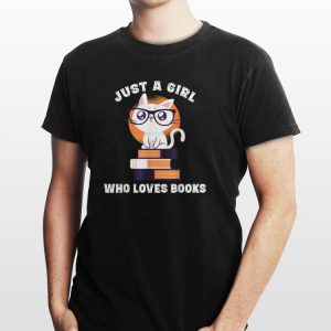 Awesome Cat Just A Girl My Who Loves Book shirt