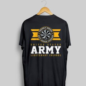 Awesome Proudly Served US Army O5 Lieutenant Colonel shirt