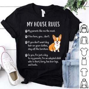 Beautiful Corgi, My House Rules Corgi Puppy Dog shirt