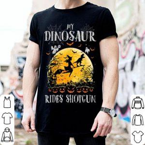 My Dinosaur Rides Shotgun Halloween Gift For Animal Lover shirt