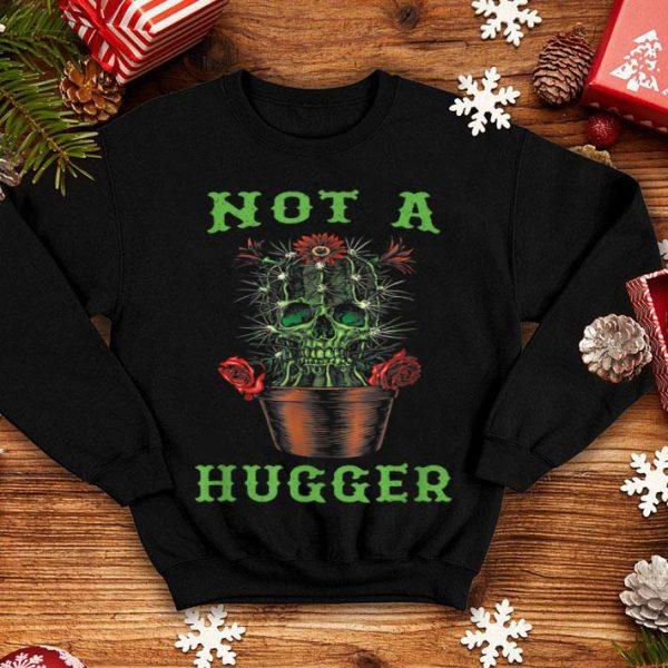 Nice Not a Hugger Skull Funny Cactus shirt