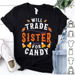 Premium Trade Candy For Sister Trick Or Treat Funny Halloween Kids shirt