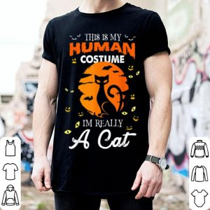 Top This Is My Human Costume I'm Really A Cat Halloween shirt