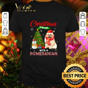 Funny Christmas is better with a Pomeranian shirt