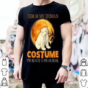 Premium This Is My Human Costume I'm Really A Polar Bear Halloween shirt