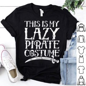 Premium This Is My Lazy Pirate Costume Funny Halloween Tees shirt