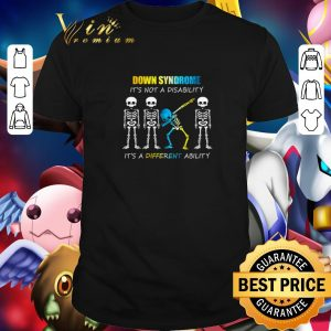 Pretty Down Syndrome It's Not A Disability It's A Different Ability Skeleton Dabbing shirt