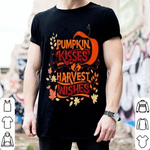 Pretty Pumpkin Kisses & Harvest Wishes Thanksgiving Quote Lovers shirt