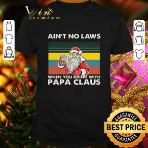 Cheap Ain't no laws when you drink with papa claus vintage shirt