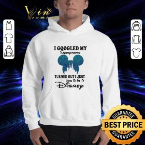 Cheap Mickey head I googled my Symptoms turned out i just need to go to Disney shirt 2