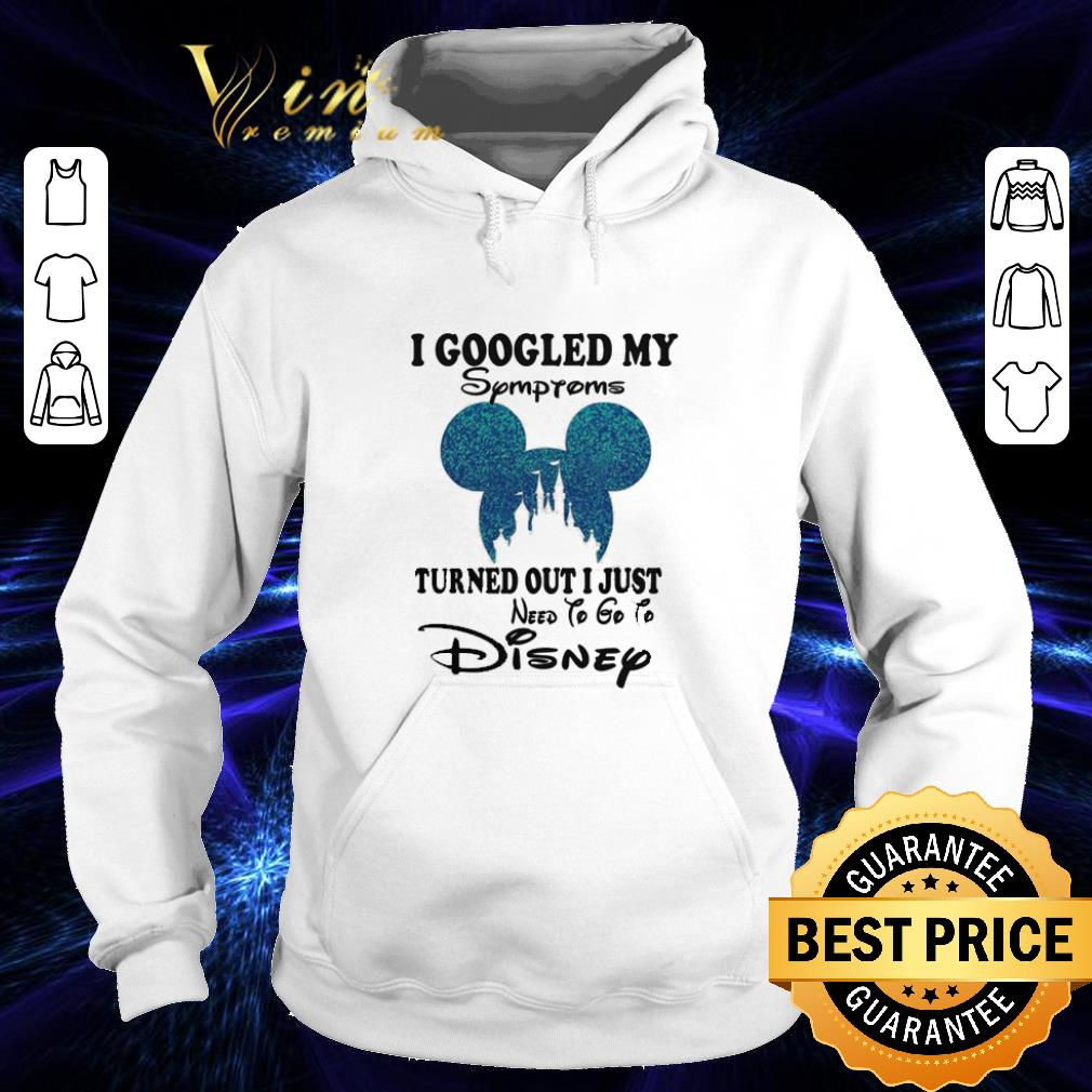 Cheap Mickey head I googled my Symptoms turned out i just need to go to Disney shirt 4 - Cheap Mickey head I googled my Symptoms turned out i just need to go to Disney shirt