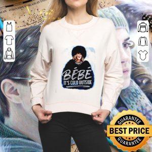 Cheap Moira Rose Bebe It's Cold Outside shirt