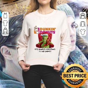 Funny Grinch Dunkin' Donuts it's almost Christmas YU no snow shirt 1